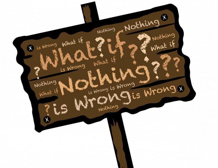 Hvad nu hvis intet var forkert?